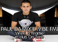 paul damixie vibe fm in club on time pitesti