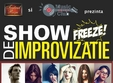 show de improviza ie cu trupa freeze